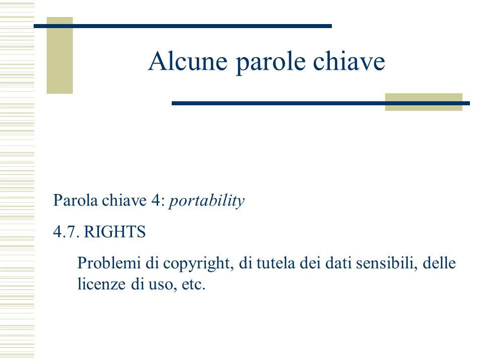 Alcune parole chiave Parola chiave 4: portability 4.7.