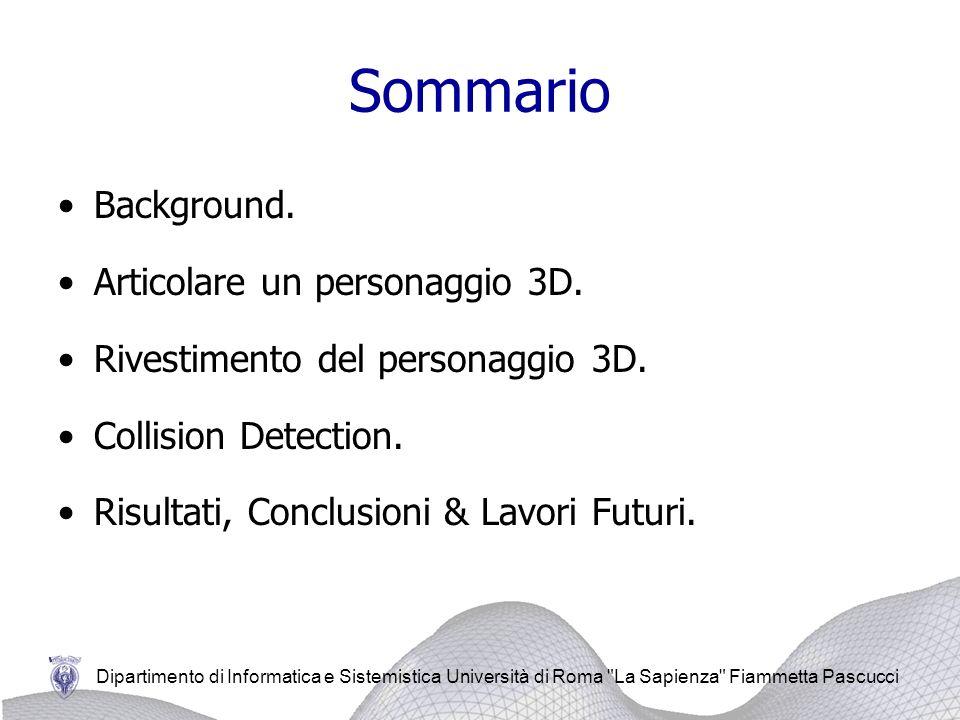 Dipartimento di Informatica e Sistemistica Università di Roma La Sapienza Fiammetta Pascucci Sommario Background.