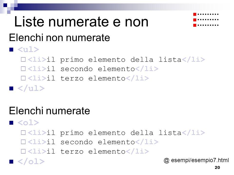20 Liste numerate e non Elenchi non numerate il primo elemento della lista il secondo elemento il terzo elemento Elenchi numerate il primo elemento de