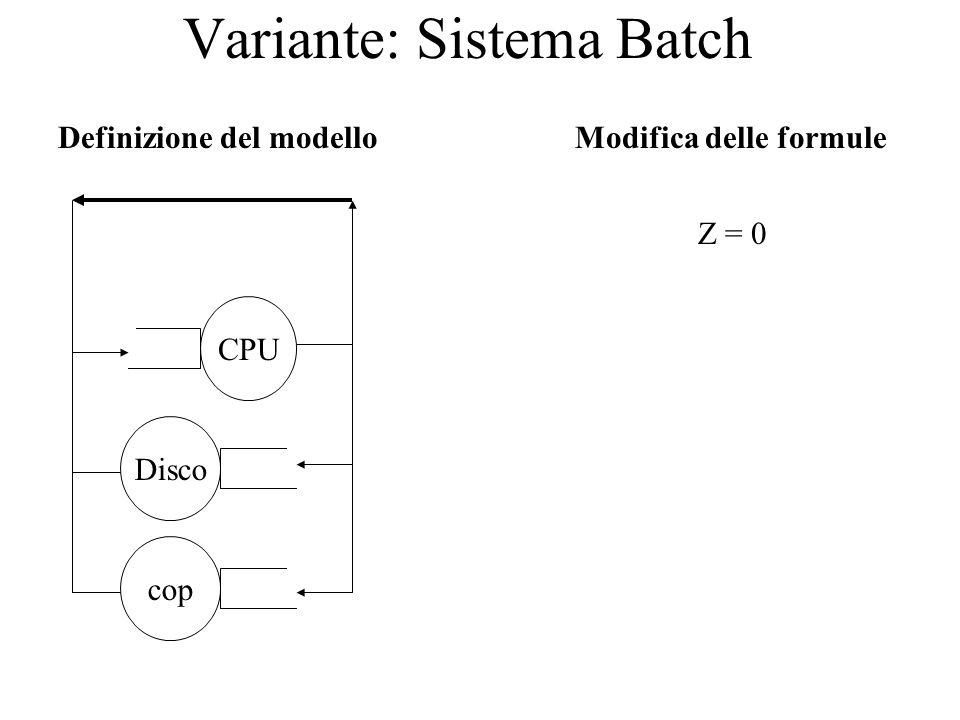 Variante: Sistema Batch Definizione del modello CPU Discocop Modifica delle formule Z = 0