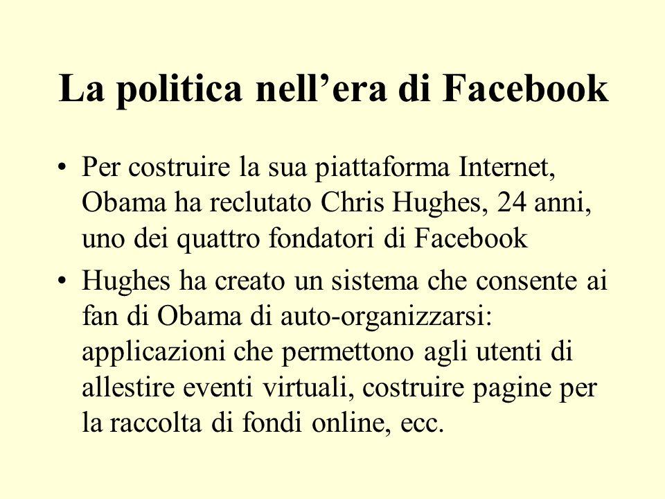 La politica nellera di Facebook Per costruire la sua piattaforma Internet, Obama ha reclutato Chris Hughes, 24 anni, uno dei quattro fondatori di Face