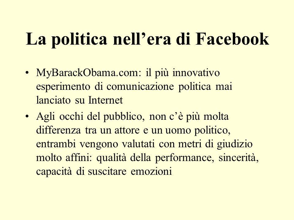 La politica nellera di Facebook MyBarackObama.com: il più innovativo esperimento di comunicazione politica mai lanciato su Internet Agli occhi del pub