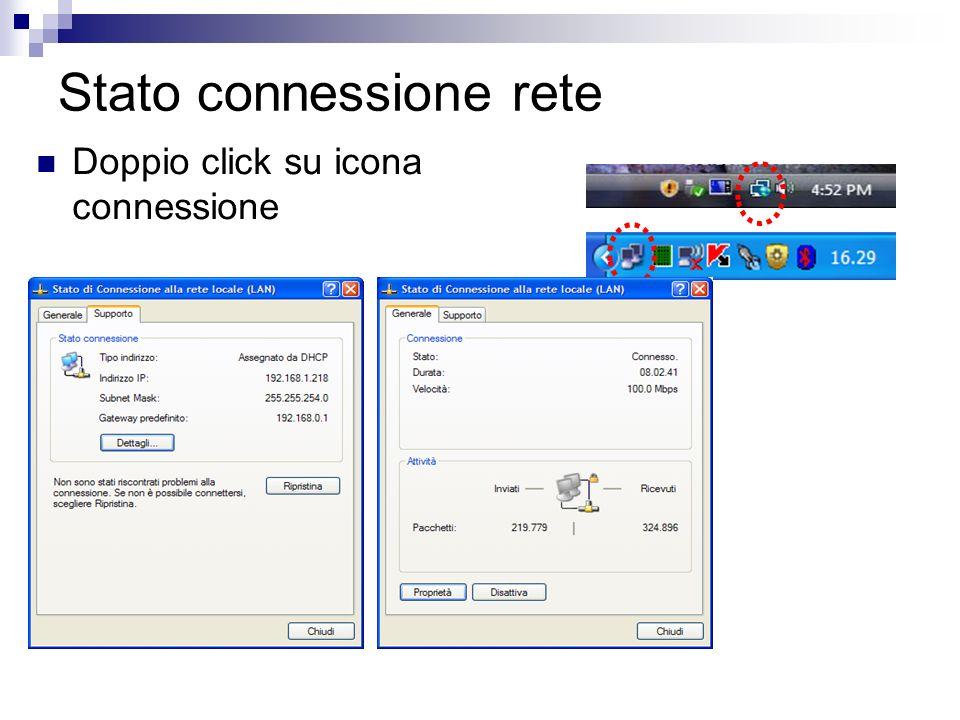 Stato connessione rete Doppio click su icona connessione