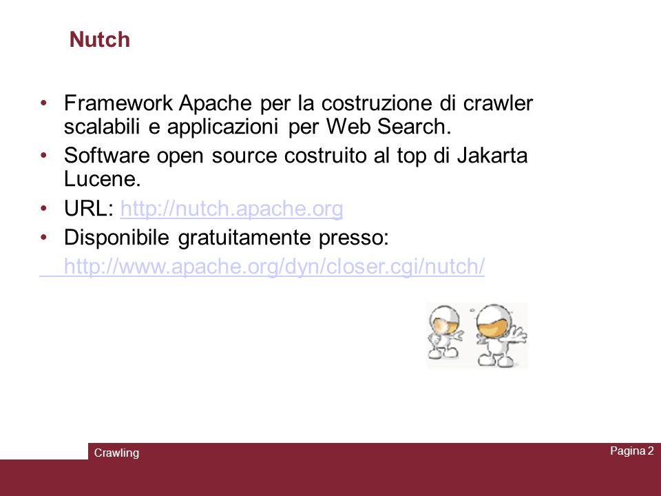 Crawling Pagina 13 Nutch: configurazione (4) Si possono anche configurare altre proprietà.