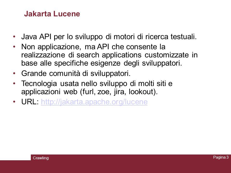 Crawling Pagina 24 Estrazione degli outlink: readseg Il database linkdb fornisce informazioni relavimente ai soli link entranti.