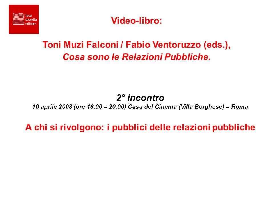Video-libro: Toni Muzi Falconi / Fabio Ventoruzzo (eds.), Cosa sono le Relazioni Pubbliche.