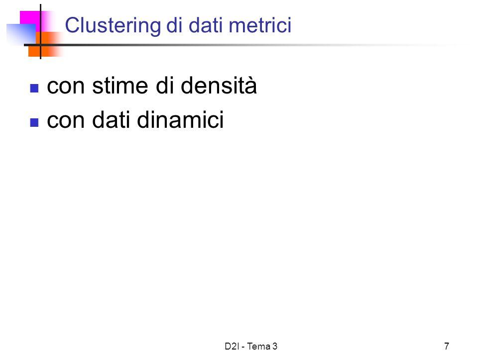 D2I - Tema 37 Clustering di dati metrici con stime di densità con dati dinamici