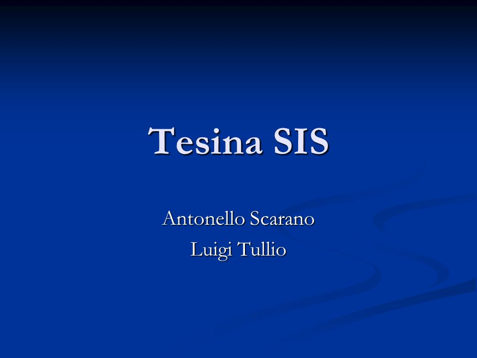 Tesina SIS Antonello Scarano Luigi Tullio