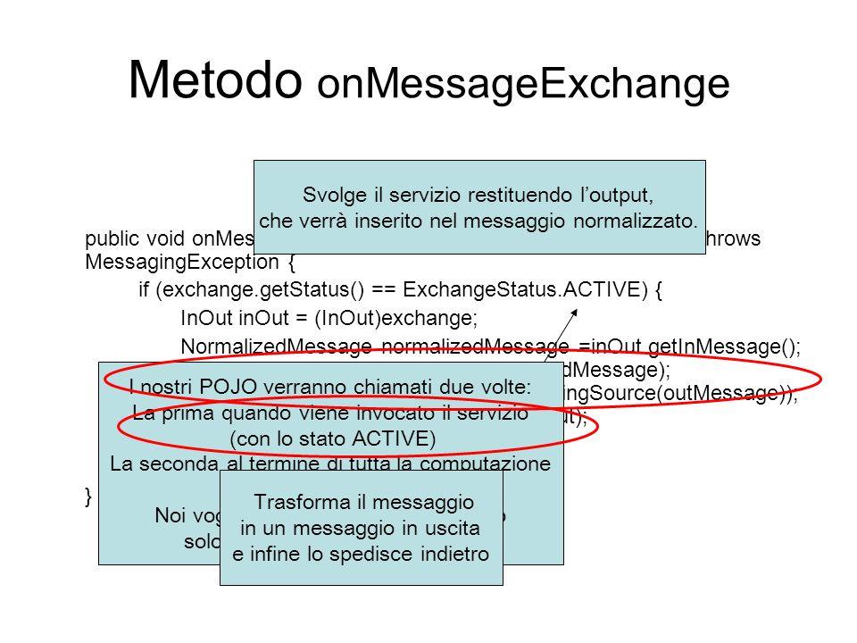 Metodo onMessageExchange public void onMessageExchange(MessageExchange exchange) throws MessagingException { if (exchange.getStatus() == ExchangeStatu