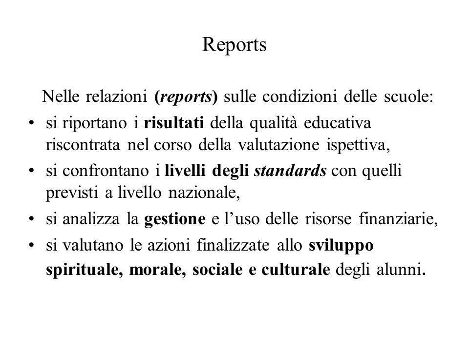 Reports Nelle relazioni (reports) sulle condizioni delle scuole: si riportano i risultati della qualità educativa riscontrata nel corso della valutazi