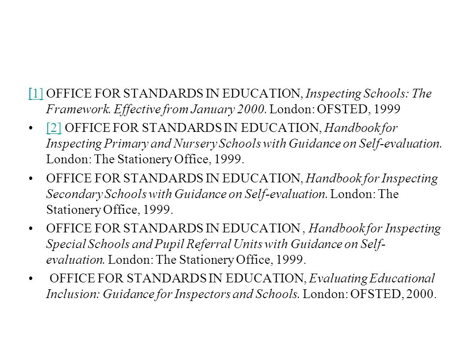 [ 1][ 1] OFFICE FOR STANDARDS IN EDUCATION, Inspecting Schools: The Framework.