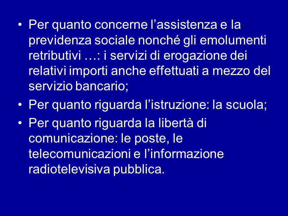 Per quanto concerne lassistenza e la previdenza sociale nonché gli emolumenti retributivi …: i servizi di erogazione dei relativi importi anche effett