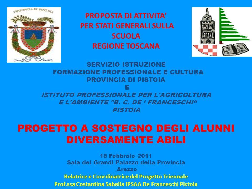 SERVIZIO ISTRUZIONE FORMAZIONE PROFESSIONALE E CULTURA PROVINCIA DI PISTOIA E ISTITUTO PROFESSIONALE PER L'AGRICOLTURA E L'AMBIENTE