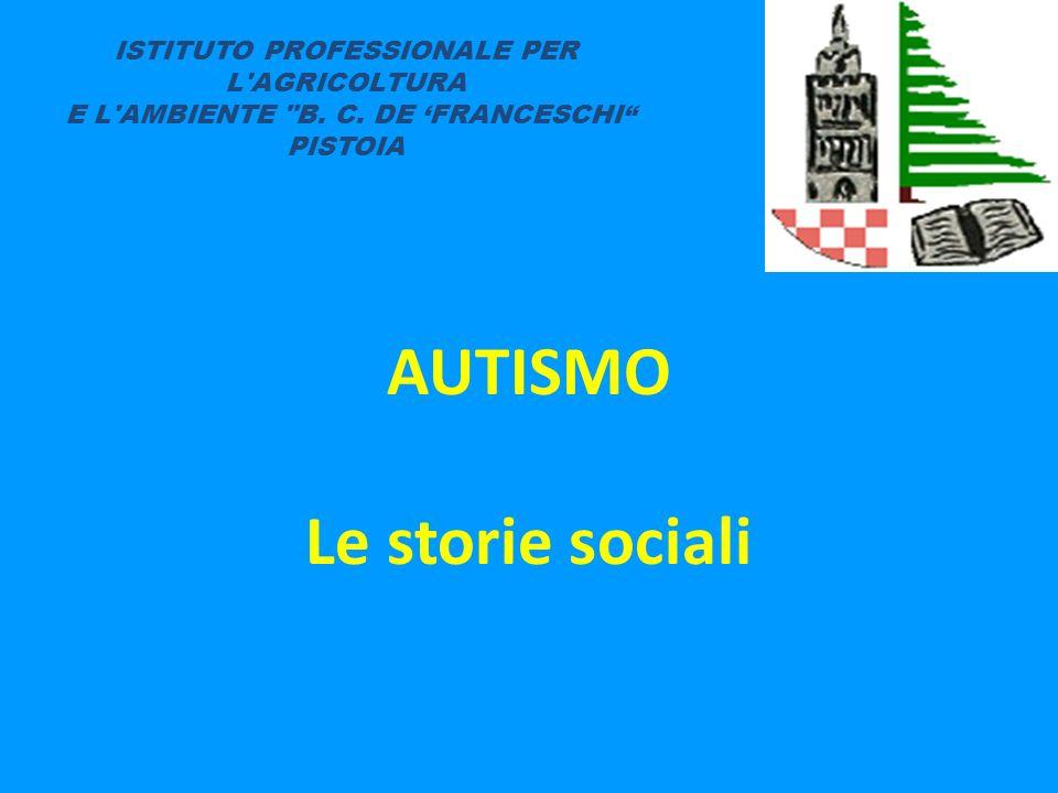 AUTISMO Le storie sociali ISTITUTO PROFESSIONALE PER L'AGRICOLTURA E L'AMBIENTE