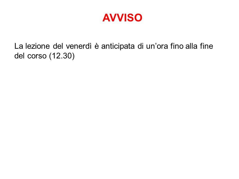La lezione del venerdì è anticipata di unora fino alla fine del corso (12.30) AVVISO