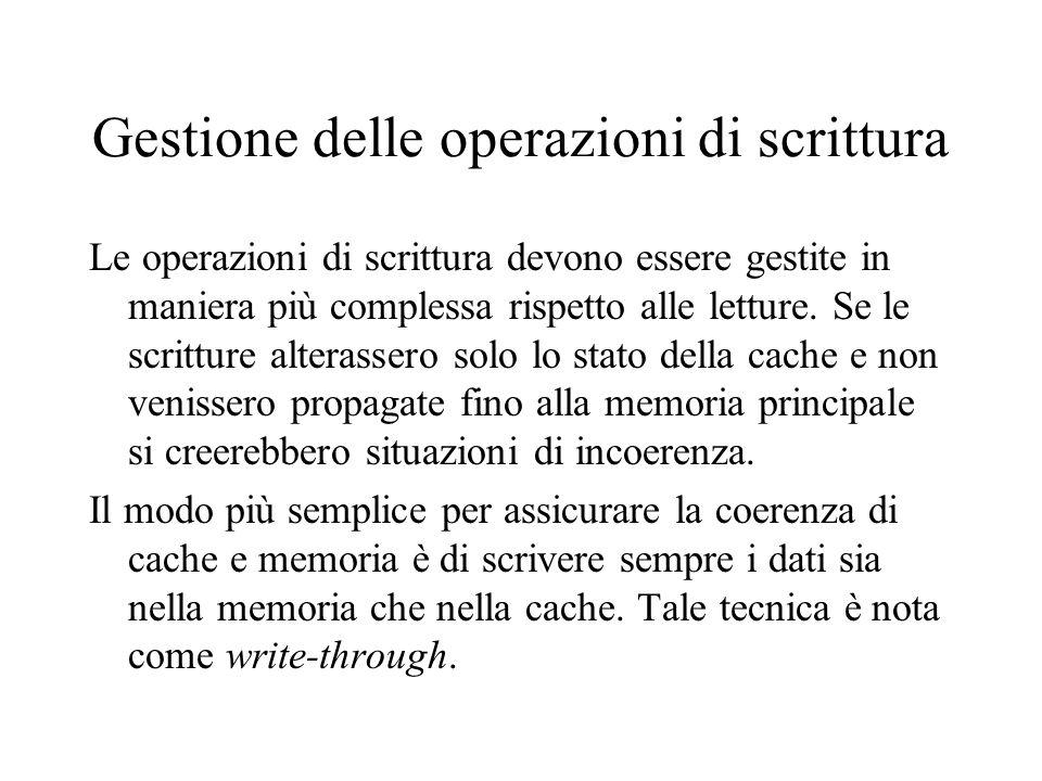 Gestione delle operazioni di scrittura Le operazioni di scrittura devono essere gestite in maniera più complessa rispetto alle letture. Se le scrittur