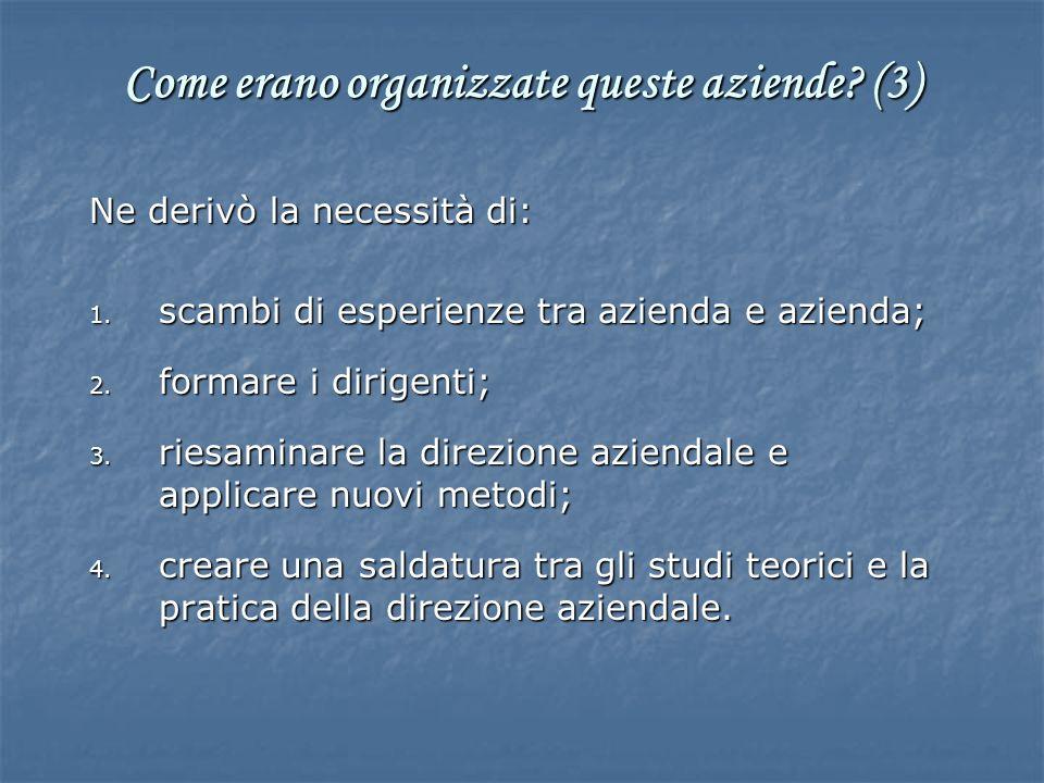 Ne derivò la necessità di: 1. scambi di esperienze tra azienda e azienda; 2. formare i dirigenti; 3. riesaminare la direzione aziendale e applicare nu