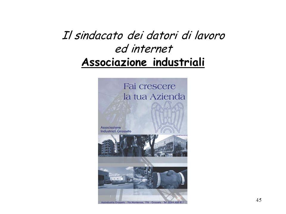 45 Il sindacato dei datori di lavoro ed internet Associazione industriali