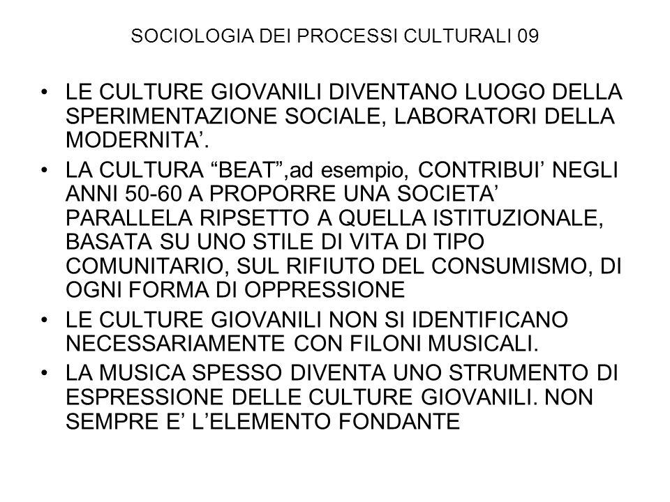 SOCIOLOGIA DEI PROCESSI CULTURALI 09 LE CULTURE GIOVANILI DIVENTANO LUOGO DELLA SPERIMENTAZIONE SOCIALE, LABORATORI DELLA MODERNITA. LA CULTURA BEAT,a