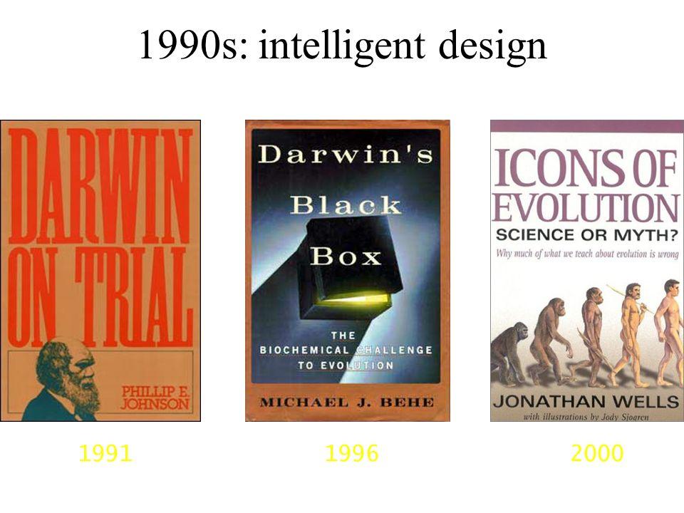1990s: intelligent design 1991 19962000
