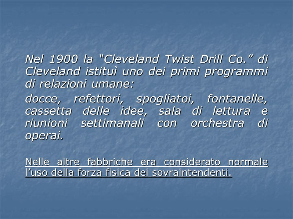 Nel 1900 la Cleveland Twist Drill Co.