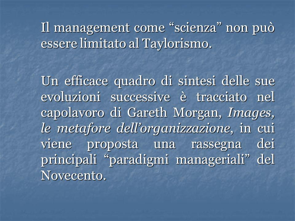 Il management come scienza non può essere limitato al Taylorismo.