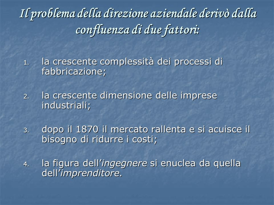 1. la crescente complessità dei processi di fabbricazione; 2.