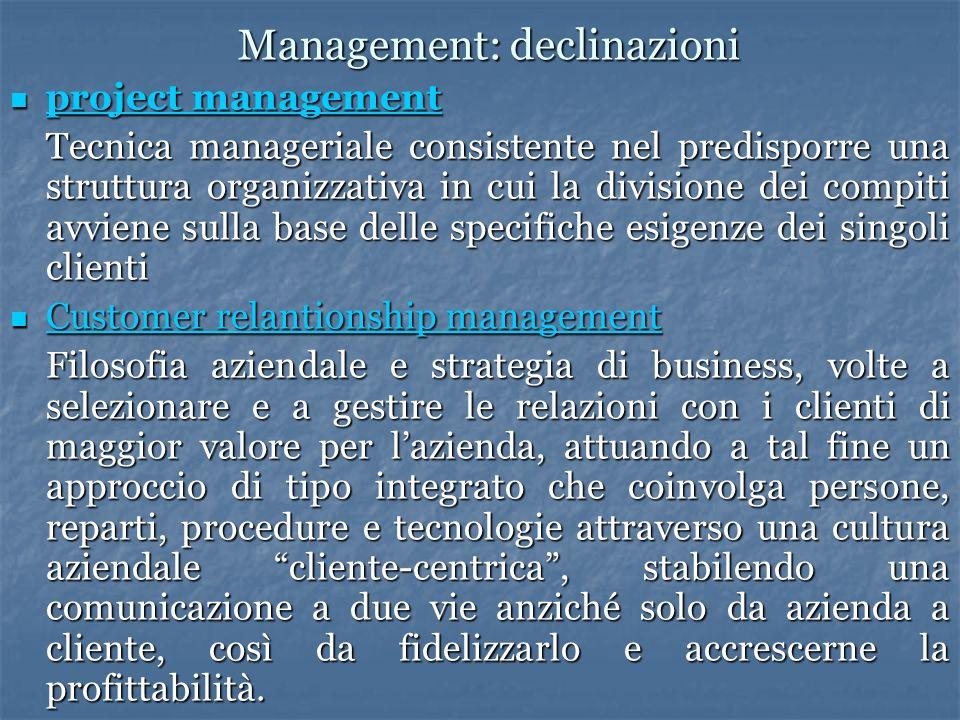 Management: declinazioni project management project management project management project management Tecnica manageriale consistente nel predisporre u