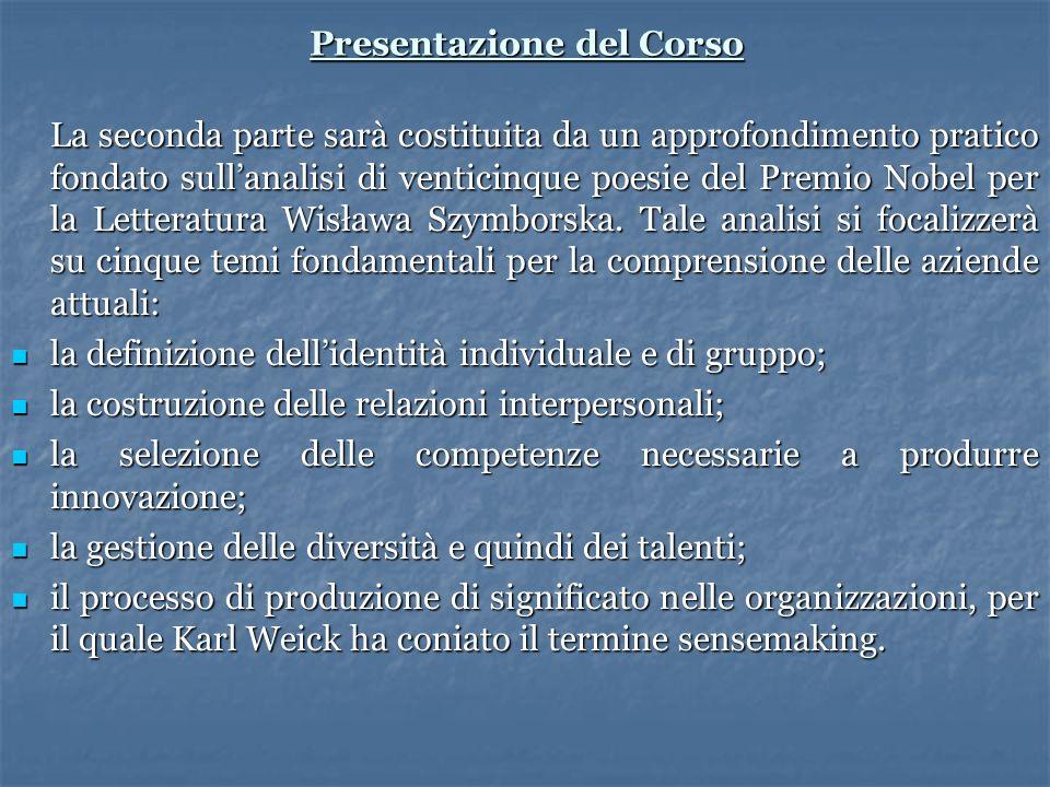 Presentazione del Corso La seconda parte sarà costituita da un approfondimento pratico fondato sullanalisi di venticinque poesie del Premio Nobel per