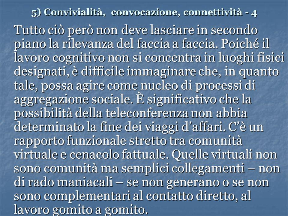 5) Convivialità, convocazione, connettività - 4 Tutto ciò però non deve lasciare in secondo piano la rilevanza del faccia a faccia.