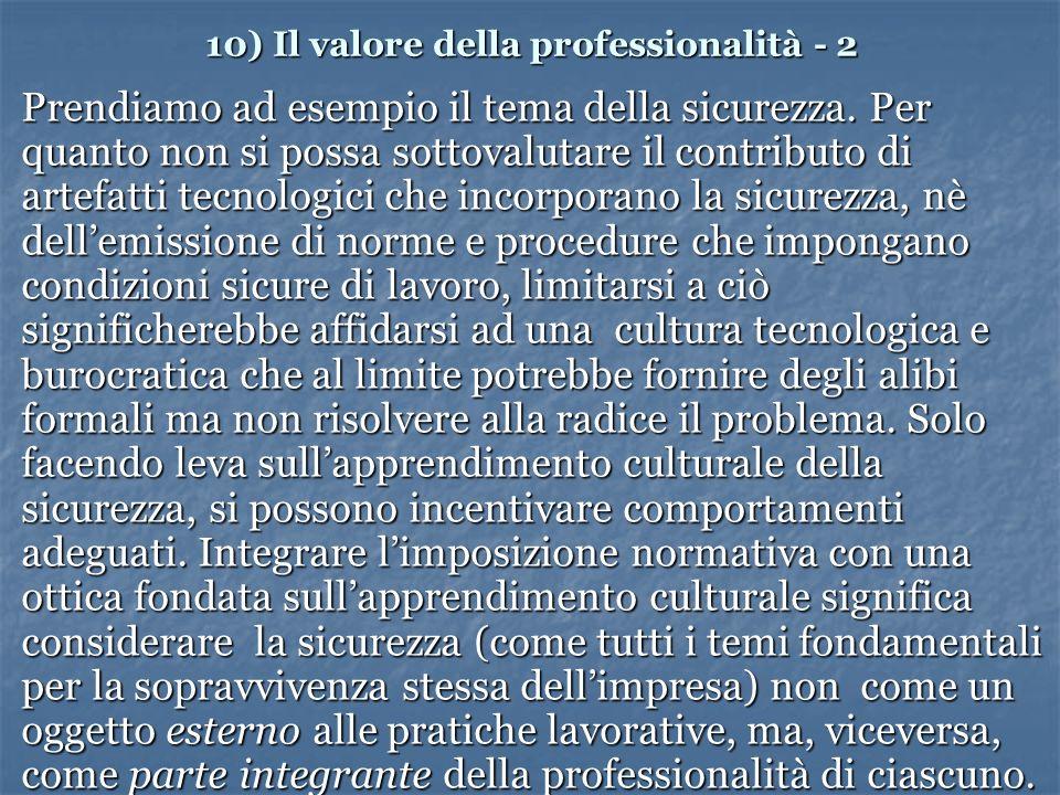 10) Il valore della professionalità - 2 Prendiamo ad esempio il tema della sicurezza.