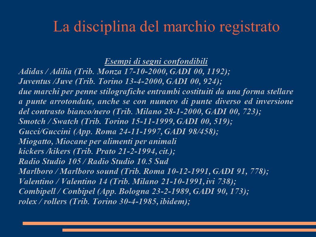 La disciplina del marchio registrato Esempi di segni confondibili Adidas / Adilia (Trib.