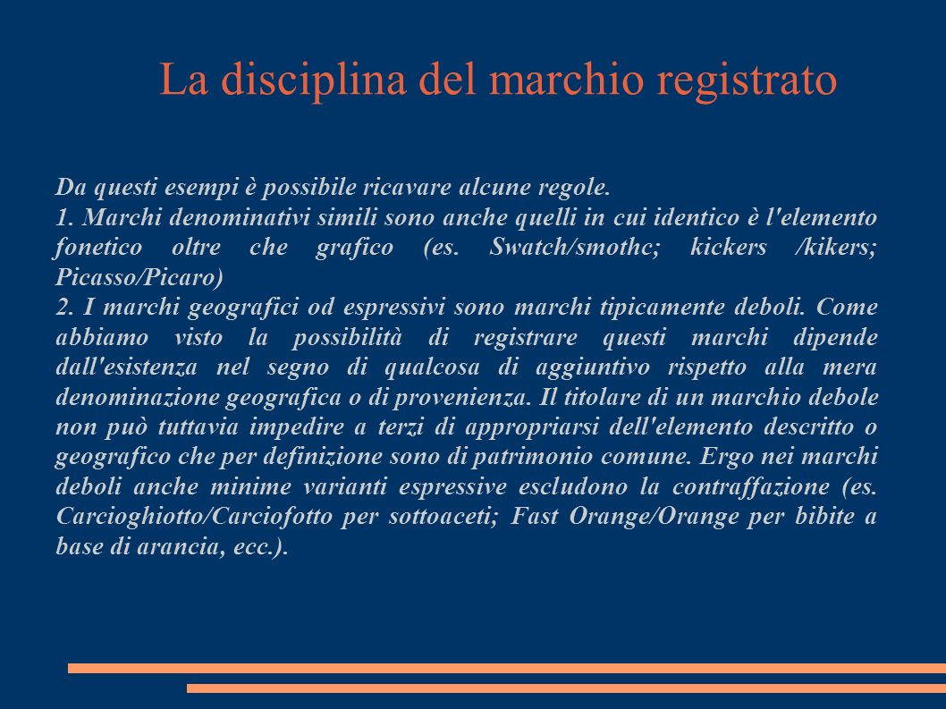 La disciplina del marchio registrato Da questi esempi è possibile ricavare alcune regole.