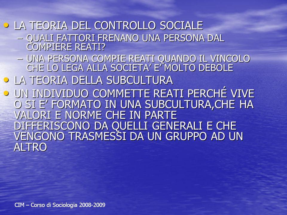 LA TEORIA DELL ETICHETTAMENTO (labeling theory) LA TEORIA DELL ETICHETTAMENTO (labeling theory) LE REAZIONI SOCIALI ALLE TRASGRESSIONI RIDEFINISCONO I COMPORTAMENTI E LA COLLOCAZIONE SOCIALE DI UNA PERSONA LE REAZIONI SOCIALI ALLE TRASGRESSIONI RIDEFINISCONO I COMPORTAMENTI E LA COLLOCAZIONE SOCIALE DI UNA PERSONA LO STIGMA: UNA CARATTERISTICA DI UNA PERSONA O DI UN GRUPPO, CONSIDERATA UNA DEVIANZA, MOBILITA TENTATIVI DI PUNIZIONE O DI ISOLAMENTO DELLA PERSONA O DI UN GRUPPO LO STIGMA: UNA CARATTERISTICA DI UNA PERSONA O DI UN GRUPPO, CONSIDERATA UNA DEVIANZA, MOBILITA TENTATIVI DI PUNIZIONE O DI ISOLAMENTO DELLA PERSONA O DI UN GRUPPO CIM – Corso di Sociologia 2008-2009
