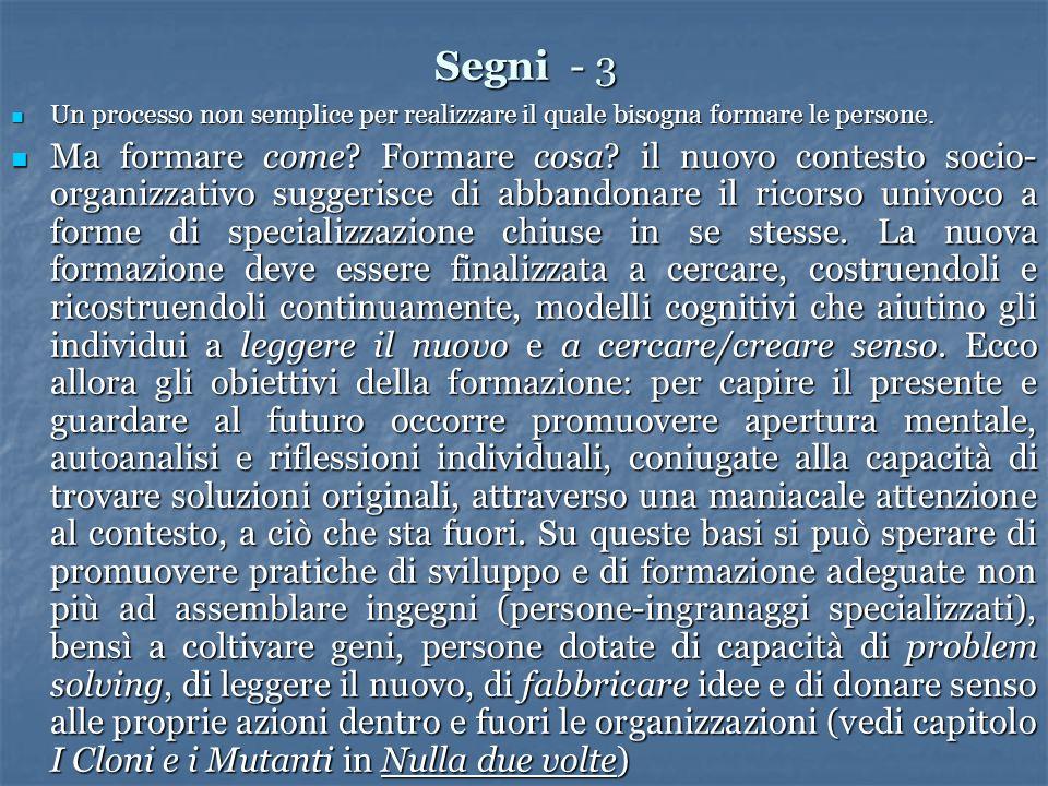 Segni - 3 Un processo non semplice per realizzare il quale bisogna formare le persone. Un processo non semplice per realizzare il quale bisogna formar