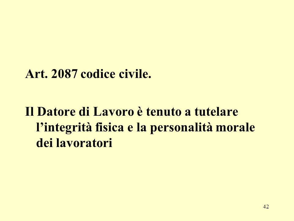 42 Art.2087 codice civile.