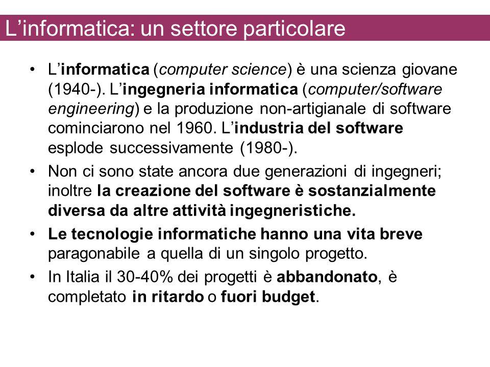 Linformatica: un settore particolare Linformatica (computer science) è una scienza giovane (1940-). Lingegneria informatica (computer/software enginee