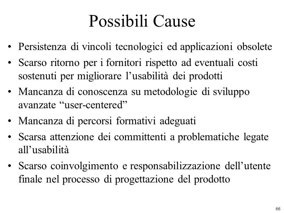 66 Possibili Cause Persistenza di vincoli tecnologici ed applicazioni obsolete Scarso ritorno per i fornitori rispetto ad eventuali costi sostenuti pe