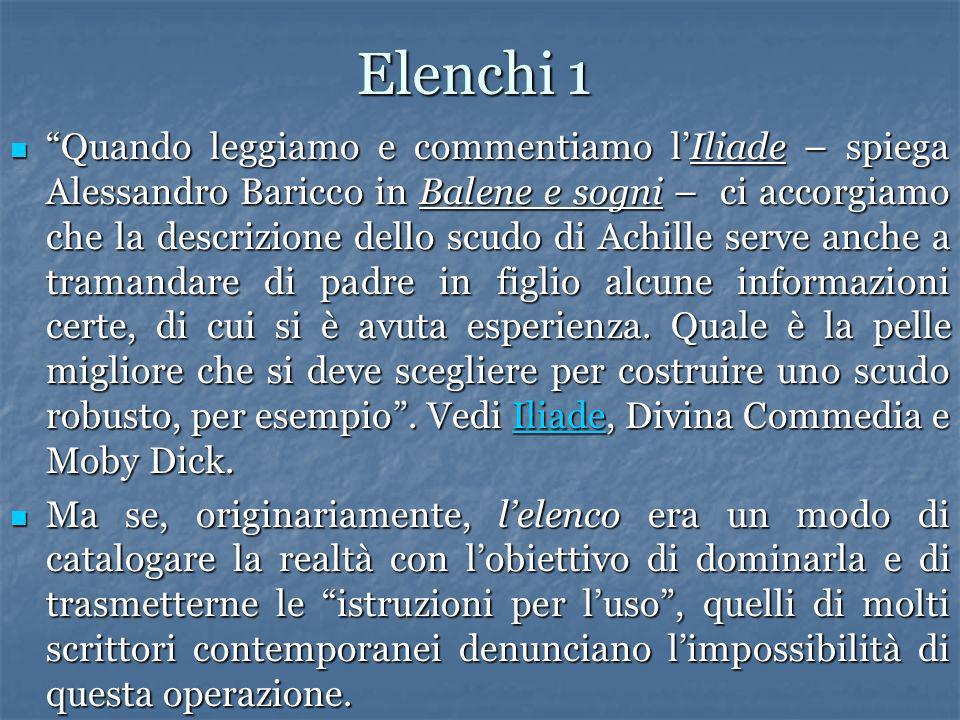 Elenchi 1 Quando leggiamo e commentiamo lIliade – spiega Alessandro Baricco in Balene e sogni – ci accorgiamo che la descrizione dello scudo di Achill
