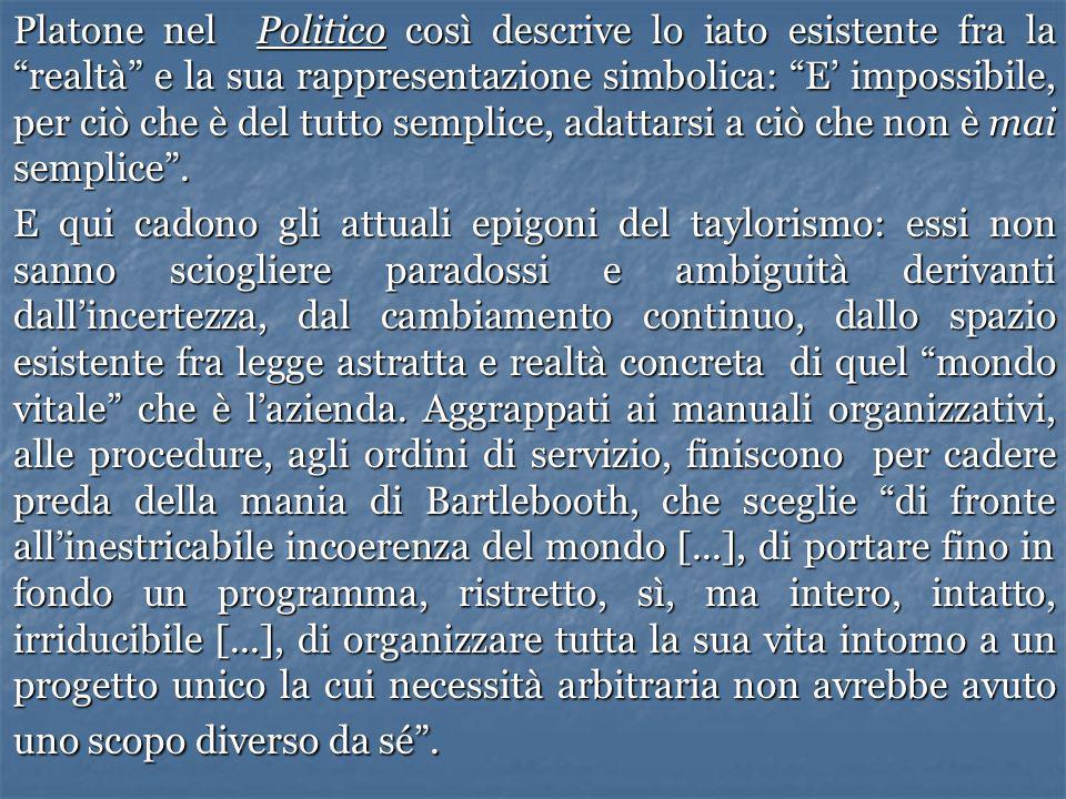 Platone nel Politico così descrive lo iato esistente fra la realtà e la sua rappresentazione simbolica: E impossibile, per ciò che è del tutto semplic