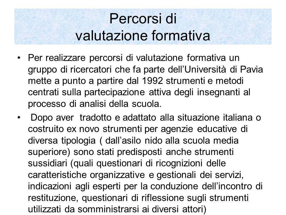 Percorsi di valutazione formativa Per realizzare percorsi di valutazione formativa un gruppo di ricercatori che fa parte dellUniversità di Pavia mette
