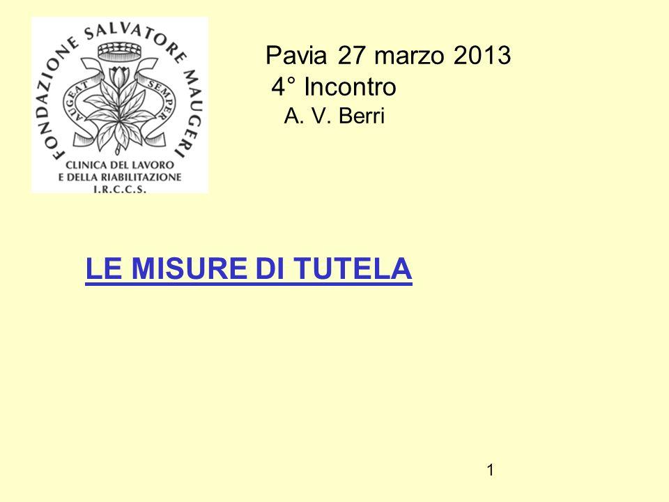 1 Pavia 27 marzo 2013 4° Incontro A. V. Berri LE MISURE DI TUTELA