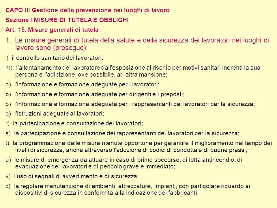 CAPO III Gestione della prevenzione nei luoghi di lavoro Sezione I MISURE DI TUTELA E OBBLIGHI Art.