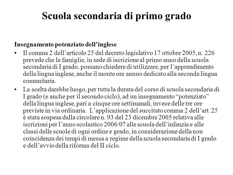 Scuola secondaria di primo grado Insegnamento potenziato dellinglese Il comma 2 dellarticolo 25 del decreto legislativo 17 ottobre 2005, n. 226 preved