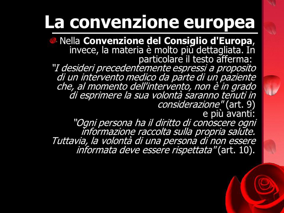 La convenzione europea Nella Convenzione del Consiglio d'Europa, invece, la materia è molto più dettagliata. In particolare il testo afferma: I deside