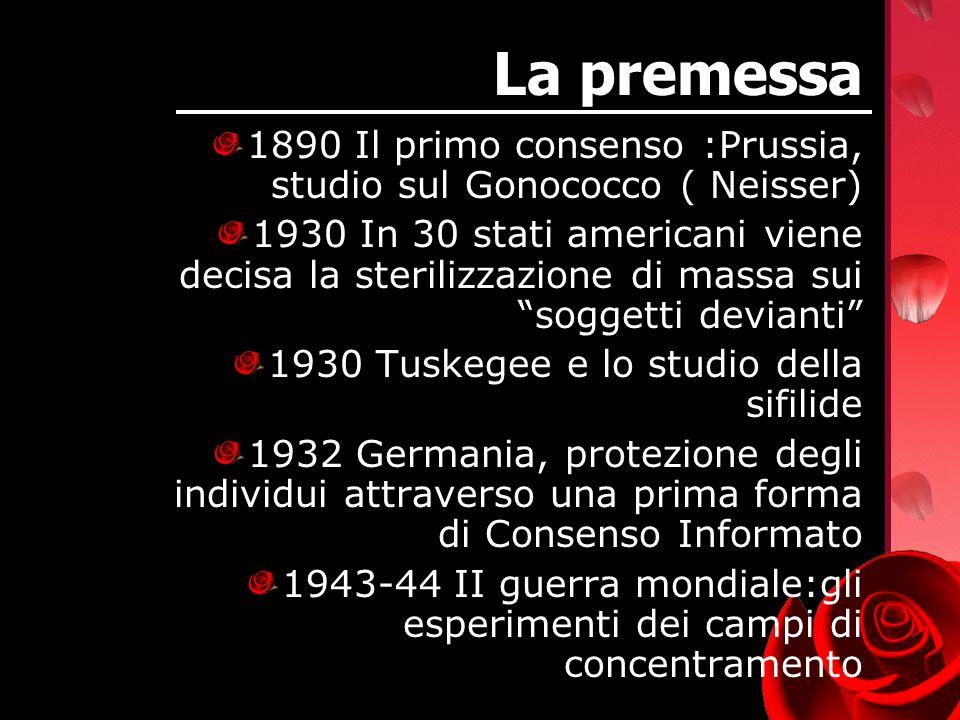 La premessa 1890 Il primo consenso :Prussia, studio sul Gonococco ( Neisser) 1930 In 30 stati americani viene decisa la sterilizzazione di massa sui s