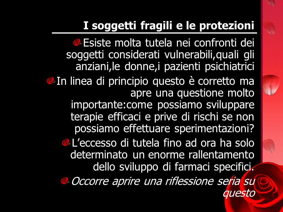 I soggetti fragili e le protezioni Esiste molta tutela nei confronti dei soggetti considerati vulnerabili,quali gli anziani,le donne,i pazienti psichi