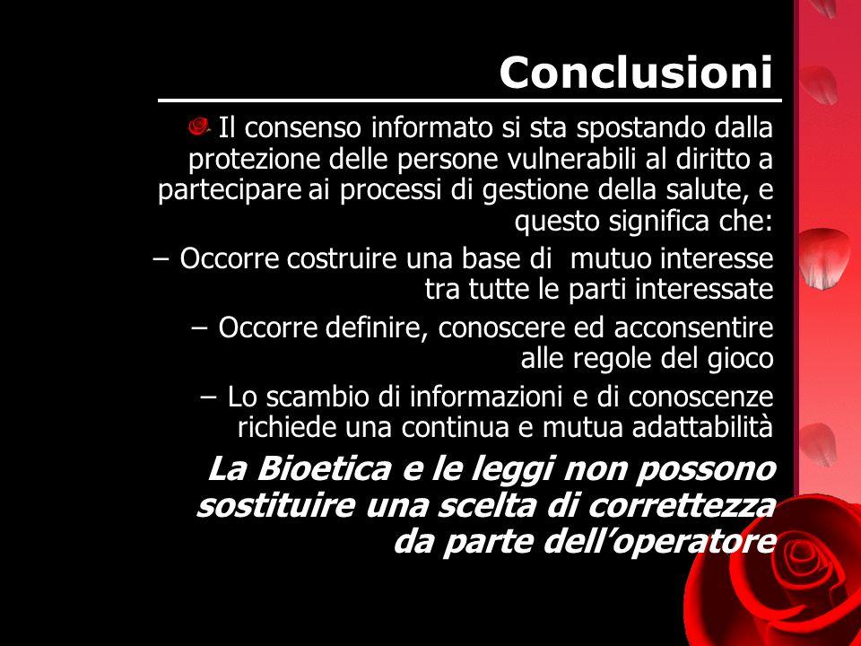 Conclusioni Il consenso informato si sta spostando dalla protezione delle persone vulnerabili al diritto a partecipare ai processi di gestione della s