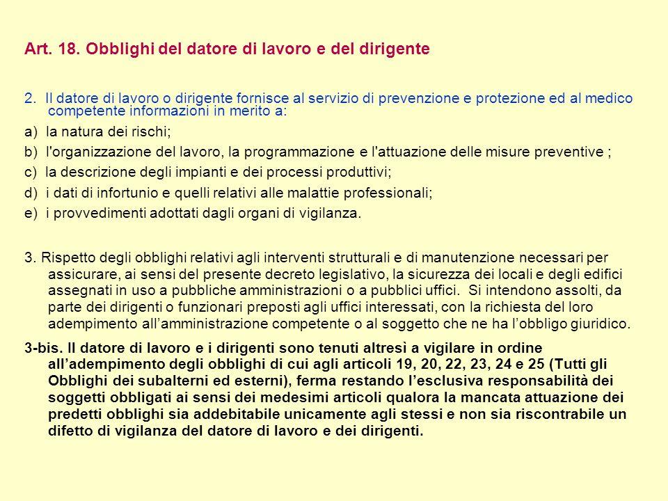Art. 18. Obblighi del datore di lavoro e del dirigente 2. Il datore di lavoro o dirigente fornisce al servizio di prevenzione e protezione ed al medic