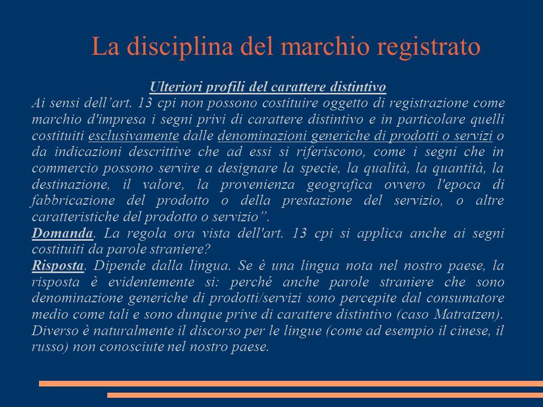 La disciplina del marchio registrato Ulteriori profili del carattere distintivo Ai sensi dellart.